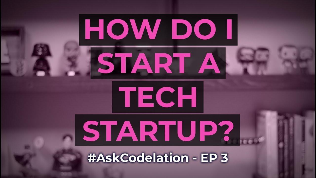 How Do I Start a Tech Startup?